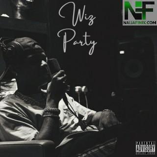 Download Mixtape Mp3:- DJ Weezy – Best Of Wizkid (Wiz Party)
