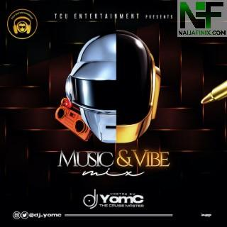 Download Mixtape Mp3:- DJ Yomc – Music & Vibe Mix