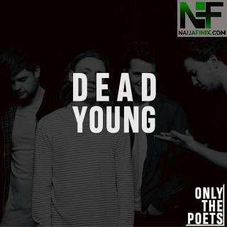 Download Music Mp3:- Only The Poets - Dead Young