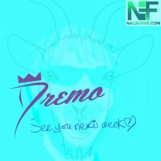 Download Music Mp3:- Dremo – See You Next Week