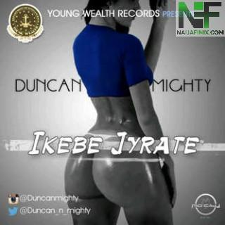 Download Music Mp3:- Duncan Mighty - Ikebe Jyrate
