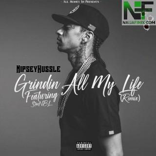 Download Music Mp3:- Nipsey Hussle - Grinding All My Life Ft Victory Lap