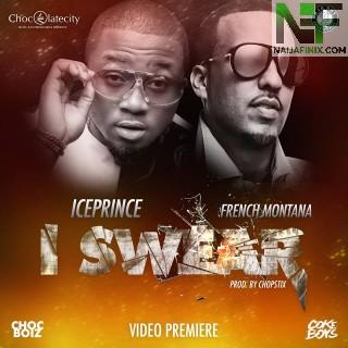 Download Music Mp3:- Ice Prince - I Swear Ft French Montana