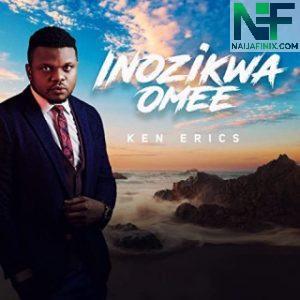 Download Music Mp3:- Ken Erics - Inozikwa Omee