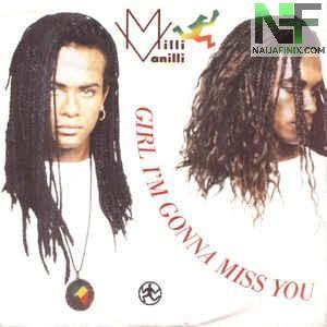 Download Music Mp3:- Milli Vanilli - Girl I'm Gonna Miss You