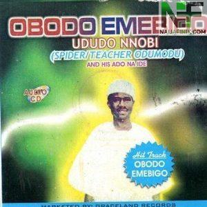 Download Music Mp3:- Obodo Emebigo - Odudu Nnobi