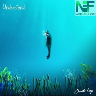 Download Music Mp3:- Omah Lay – Understand