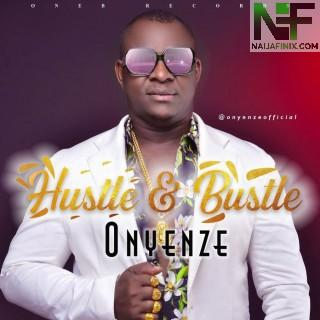 Download Music Mp3:- Onyenze – Hustle & Bustle