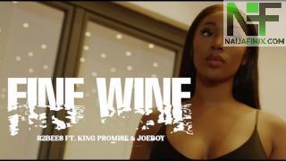 Download Video:- R2Bees – Fine Wine Ft King Promise & Joeboy (Video)
