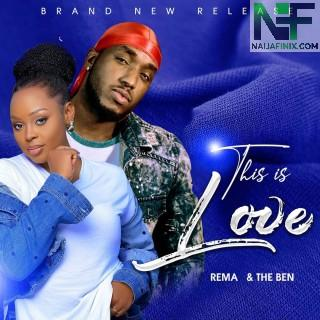 Download Music Mp3:- Rema – This Is Love Ft The Ben