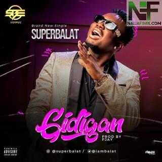 Download Music Mp3:- SuperBalat - Gidigan