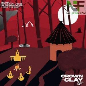 Download Music Mp3:- Vector – Crown Of Clay (Remix) Ft Khaligraph Jones, Dip Doundou Guiss & Ashs The Best