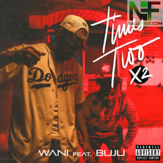Download Music Mp3:- Wani – Times Two (X2) Ft Buju