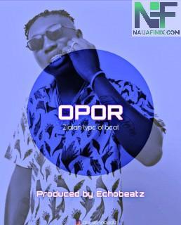 Download Instrumental:- Zlatan Ft Naira Marley – OPOR (Prod. by Echobeatz)