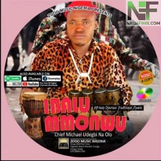Download Music Mp3:- Chief Michael Udegbi - Ibalu Nmanwu