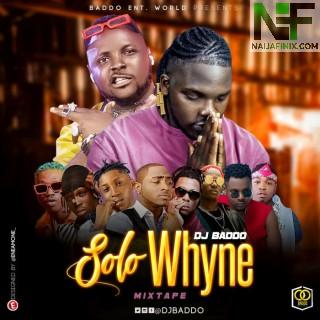 Download Mixtape:- DJ Baddo – Solo Whyne Mix