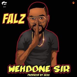 Download Music Mp3:- Falz - Wehdone Sir