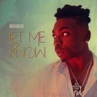 Download Music Mp3:- Mayorkun – Let Me Know