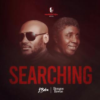 Download Music Mp3:- 2baba – Searching Ft Bongos Ikwue
