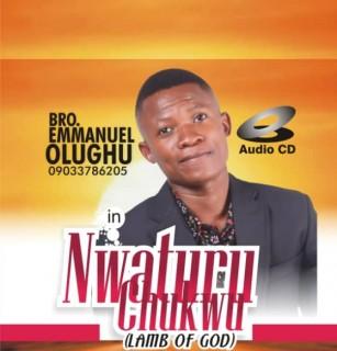 Download Music Mp3:- Bro. Emmanuel Olughu - Nwaturu Chukwu (Lamb Of God)