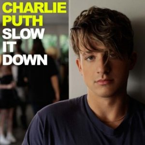 Download Music Mp3:- Charlie Puth - Slow It Down