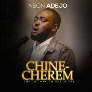 Download Music Mp3:- Neon Adejo- Chinecherem