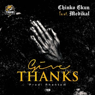 Download Music Mp3:- Chinko Ekun – Give Thanks Ft Medikal