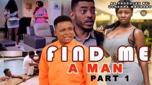 Download Movie Video:- Find Me A Man (Part 1 & 2)