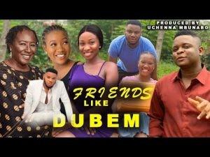 Download Movie Video:- Friends Like Dubem