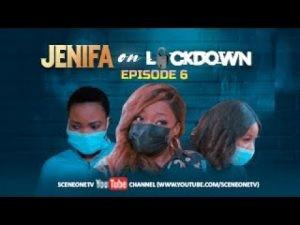 Download Movie Video:- Jenifa On Lockdown (Season 1, Episode 6)