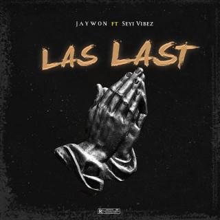 Download Music Mp3:- Jaywon – Las Last Ft Seyi Vibez