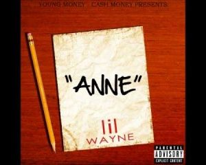 Download Music Mp3:- Lil Wayne - Dear Anne