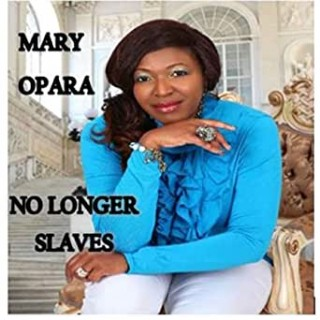 Download Music Mp3:- Mary Opara - No Longer Slaves