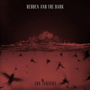 Download Music Mp3:- Reuben and The Dark - Bow and Arrow