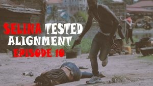 Download Movie Video:- Selina Tested (Episode 10)