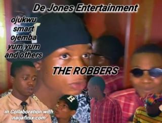Download Comedy Video:- The Robbers – De Jones Entertainment