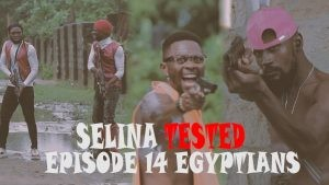 Download Movie Video:- Selina Tested (Episode 14)