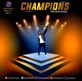 Nicholasdee - Champions (New Song) (MP3 Download)