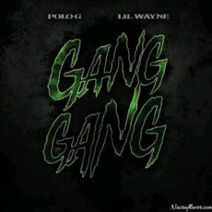 Polo G - GangGang Ft. Lil Wayne (MP3 Download)