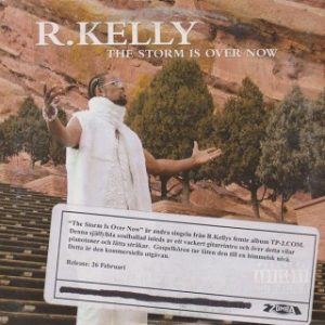 R. Kelly – The Storm Is Over Now (MP3 Download)