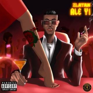 Zlatan – Ale Yi (MP3 Download)
